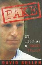 Fake:  My Life as a Rogue Trader