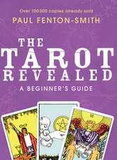 The Tarot Revealed:  A Beginner's Guide