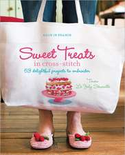 Sweet Treats in Cross-Stitch:  53 Delightful Projects to Embroider