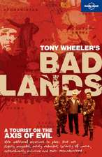 Lonely Planet Badlands:  A Tourist on the Axis of Evil
