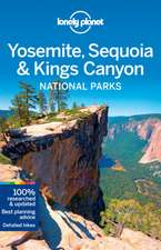 Lonely Planet Yosemite, Sequoia & Kings Canyon National Parks:  Experience the Best of Maui