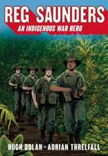 Reg Saunders:  An Indigenous War Hero