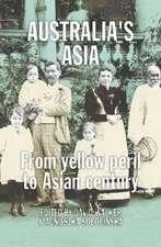 Australia's Asia:  From Yellow Peril to Asian Century