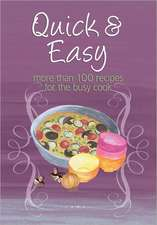 Quick & Easy:  More Than 100 Recipes for the Busy Cook