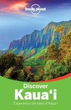 Lonely Planet Discover Kauai:  How They Were Made & Why They Are Amazing