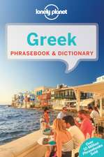Lonely Planet Greek Phrasebook & Dictionary:  Travel the World's Most Spectacular Routes