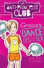 The Anti-Princess Club 3 Grace's Dance Disaster