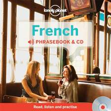 Lonely Planet French Phrasebook [With CD (Audio)]:  Get the Best Travel Secrets & Advice from the Experts