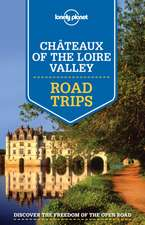Lonely Planet Chateaux of the Loire Valley Road Trips:  Absurd & Amusing Signs from Around the World