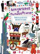 Lonely Planet Adventures in Famous Places:  Mind-Blowing Stuff on Every Country in the World