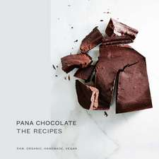 Pana Chocolate, The Recipes: Raw. Organic. Handmade. Vegan.