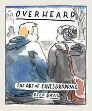 Davis, O: Overheard