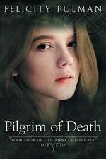 Pilgrim of Death:  The Janna Chronicles 4