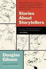 Stories about Storytellers:  Publishing W.O. Mitchell, Mavis Gallant, Robertson Davies, Alice Munro, Pierre Trudeau, Hugh MacLennan, Barry Broadfoo