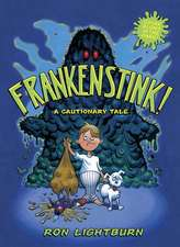 Frankenstink: A Cautionary Tale
