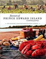 flavours of Prince Edward Island:  A culinary journey