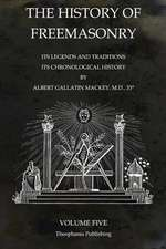 The History of Freemasonry Volume 5