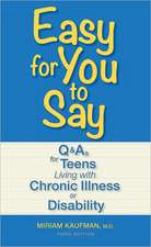 Easy for You to Say:  Q&As for Teens Living with Chronic Illness or Disability