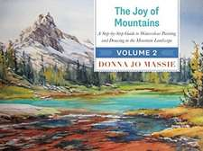 The Joy of Mountains: A Step-by-Step Guide to Watercolor Painting and Sketching in Western Mountain Parks