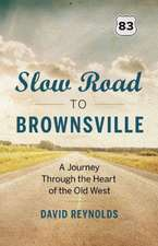Slow Road to Brownsville: A Journey Through the Heart of the Old West