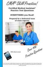 CMA Skill Practice! Practice Test Questions for the Certified Medical Assistant Test:  Registered Medical Assistant Practice Test Questions