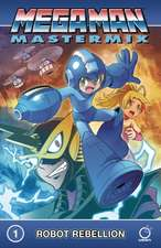 Mega Man Mastermix Volume 1: Robot Rebellion