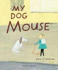 Lindström, E: My Dog Mouse