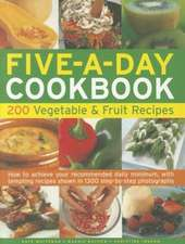 Five-A-Day Cookbook:  How to Achieve Your Recommended Daily Minimum, with Tempting Recipes Shown in 1300 Step-By-Step Ph