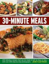 30-Minute Meals:  200 Fabulous Recipes That Can Be Made in Half an Hour or Less, with Over 550 Step-By-Step Photographs