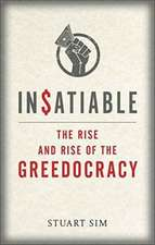Insatiable: The Rise and Rise of the Greedocracy