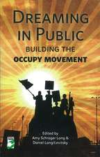 Dreaming In Public: The Building of the Occupy Movement