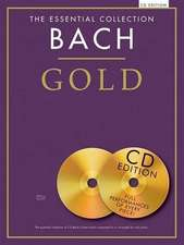 The Essential Collection Bach Gold - CD Edition:  With CDs of Performances