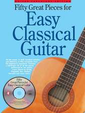 Fifty Great Pieces for Easy Classical Guitar:  Hot Wired