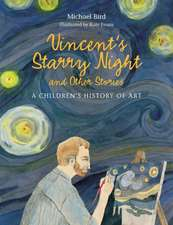 Vincent's Starry Night and Other Stories:A Children's History of