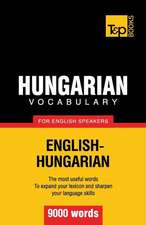 Hungarian Vocabulary for English Speakers - 9000 Words:  Transcription - IPA