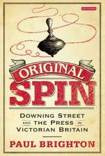 Original Spin: Downing Street and the Press in Victorian Britain