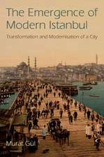 The Emergence of Modern Istanbul: Transformation and Modernisation of a City