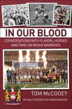 McCooey, T: In Our Blood: Conversations with Players, Heroes