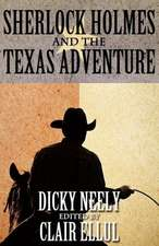 Sherlock Holmes and the Texas Adventure:  Never Talk to Strangers