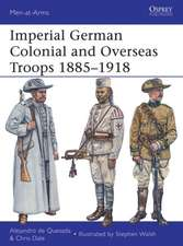 Imperial German Colonial and Overseas Troops 1885-1918