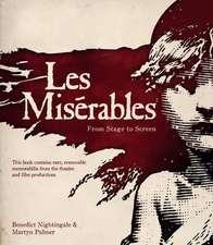 Les Miserables: The Official Archives