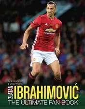 Zlatan Ibrahimovic: The Ultimate Fan Book