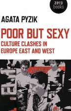 Poor but Sexy – Culture Clashes in Europe East and West