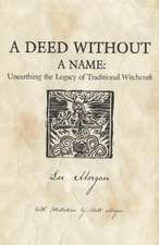 A Deed Without a Name:  Unearthing the Legacy of Traditional Witchcraft