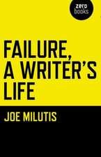 Failure, a Writer's Life