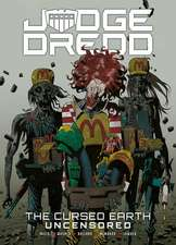 Judge Dredd: The Cursed Earth Uncensored