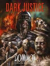 Dark Justice: Dominion: Dominion