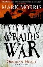 The Wraiths of War:  Obsidian Heart Book 3