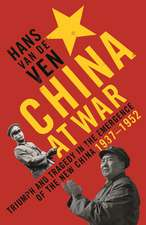 China at War: Triumph and Tragedy in the Emergence of the New China 1937-1952