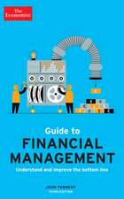 The Economist Guide to Financial Management 3rd Edition: Understand and improve the bottom line